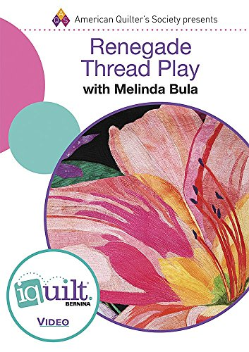 DVD - Renegade Thread Play - Complete Iquilt Class