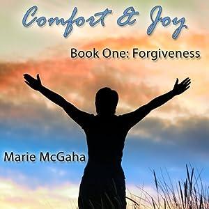 Comfort & Joy: Forgiveness Audiobook