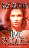 Time Rogues, Kay Austin, 0505526212
