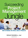 Succeeding in the Project Management Jungle, Doug Russell, 0814416152