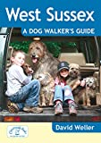 West Sussex: A Dog Walker's Guide (Dog Walks)
