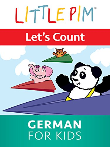 Little Pim: Let's Count - German For Kids (German Digital Pimsleur)