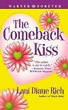 The Comeback Kiss, Lani Diane Rich, 044661579X