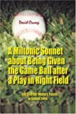 A Miltonic Sonnet about Being Given the Game Ball after a Play in Right Field, David Crump, 0595320295