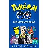 Pokémon Go: Pokemon Go: The Ultimate Guide: Step-by-Step Strategies for Pokémon Go Mastery (Pokémon Go Guide, Pokémon Go Guide Book, Pokémon Go Game, Pokémon Go for Kindle, Pokémon Go Strategy Guide)