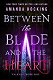 Between the Blade and the Heart (Valkyrie Duology)
