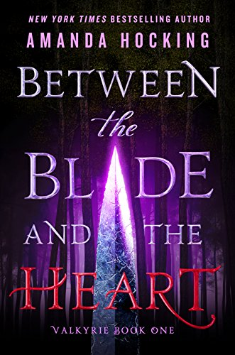 Amazon between the blade and the heart valkyrie book one ebook between the blade and the heart valkyrie book one by hocking amanda fandeluxe Image collections