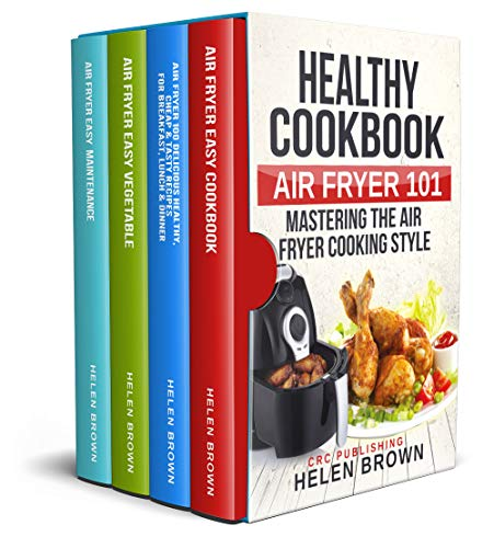 Healthy cookbook AIR FRYER 101: Mastering the Air Fryer cooking style 4 Books in - 101 Air