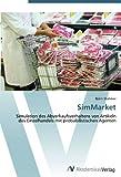 SimMarket: Simulation des Abverkaufsverhaltens von Artikeln des Einzelhandels mit probabilistischen Agenten (German Edition) [Paperback] [2012] (Author) Björn Stahmer offers