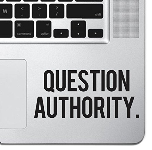 Question Authority Sticker Decal MacBook Pro Air 13 15 17 Keyboard Keypad Mousepad Trackpad Laptop Retro Vintage Inspirational Text Quote Laptop Sticker iPad Sticker Self Adhesive Vinyl