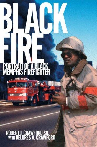 Black Fire: Portrait of a Black Memphis Firefighter