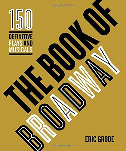 the-book-of-broadway-the-150-definitive-plays-and-musicals