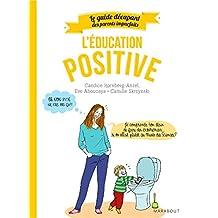 GUIDE DÉCAPANT DES PARENTS IMPARFAITS (LE) : ÉDUCATION POSITIVE