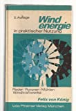 img - for Windenergie in praktischer Nutzung: Ra der, Rotoren, Mu hlen, Windkraftwerke (German Edition) book / textbook / text book
