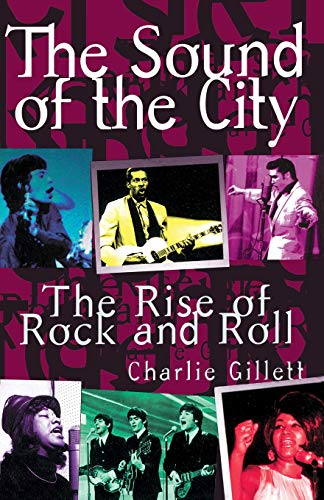 The Sound Of The City: The Rise Of Rock And Roll (The Sound Of The City)