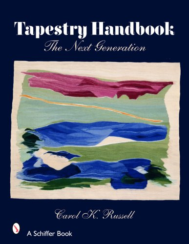 [Tapestry Handbook: The Next Generation (Schiffer Books)] (Costume Design Carol)