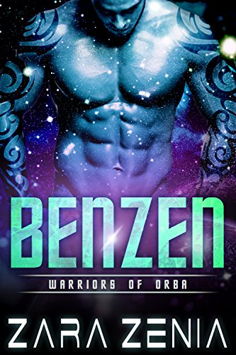 Benzen: A Sci-Fi Alien Romance (Warriors of Orba Book 1) by [Zenia, Zara]