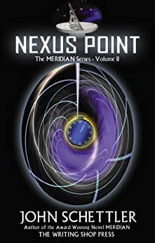 Nexus Point (Meridian Series Book 2) by [Schettler, John]