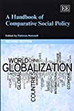 A Handbook of Comparative Social Policy, Second Edition, Patricia Kennett, 178254660X