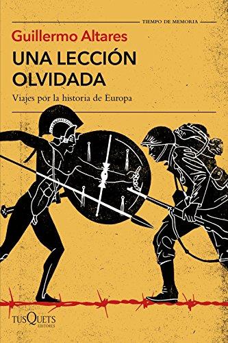 Una lección olvidada: Viajes por la historia de Europa (Tiempo de Memoria)
