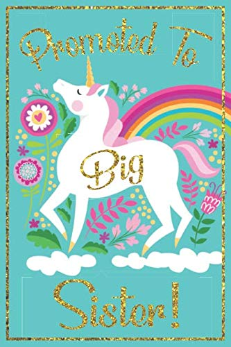 Big Sister Journal - Big Sister Notebook: with MORE UNICORN ARTWORK INSIDE this unicorn draw and write journal / new big sister unicorn journal / I'm ... promoted to big sister gift for little girls (Sister Notebook)