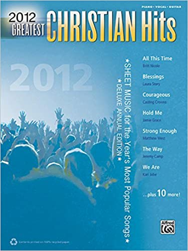 Greatest Christian Hits 2012 Sheet Music For The Year S Most