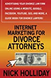 Internet Marketing for Divorce Attorneys, Nick Holliday, 1456395769