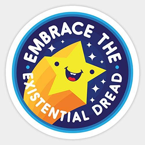 Embrace the Existential Dread Vinyl Sticker