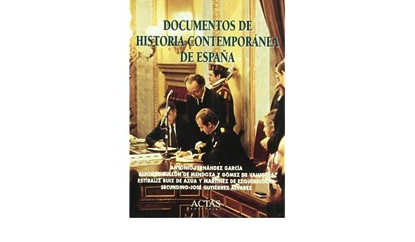 DOCUMENTOS DE HISTORIA CONTEMPORANEA DE ESPAÑA Marcial Pons ...