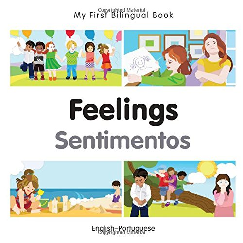 My First Bilingual Book–Feelings (English–Portuguese) (Portuguese and English Edition)