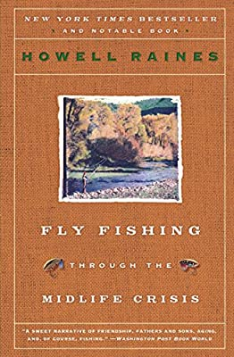 Fly Fishing Through the Midlife Crisis from Harper Perennial