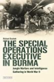 img - for The Special Operations Executive (SOE) in Burma: Jungle Warfare and Intelligence Gathering in WW2 book / textbook / text book