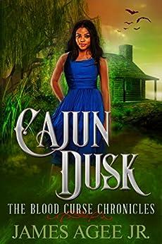 Cajun Dusk (The Blood Curse Chronicles Book 2) by [Agee Jr., James]