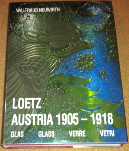 Loetz Austria 1905-1918: Glas = Glass = Verre = Vetri (German, English, French and Italian Edition)