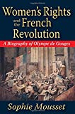 img - for Women's Rights and the French Revolution: A Biography of Olympe De Gouges book / textbook / text book