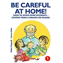 Be Careful at home!: How to avoid accidents at home (Be careful! Book 1)