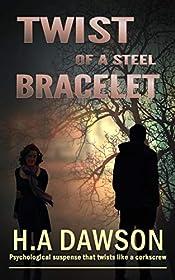 Twist Of A Steel Bracelet: Psychological suspense that twists like a corkscrew (Morrison-Adams brief cases Book 1)
