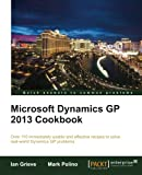 Microsoft Dynamics GP 2013 Cookbook, I. Grieve and M. Polino, 1849689385