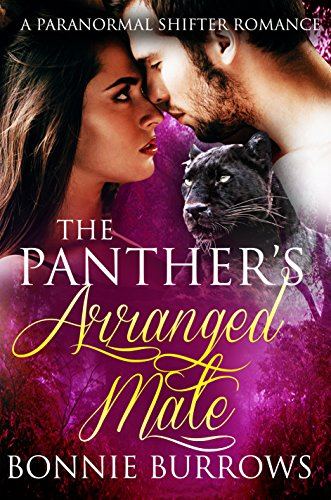 The Panther's Arranged Mate: A Paranormal Pregnancy Romance by [Burrows, Bonnie]