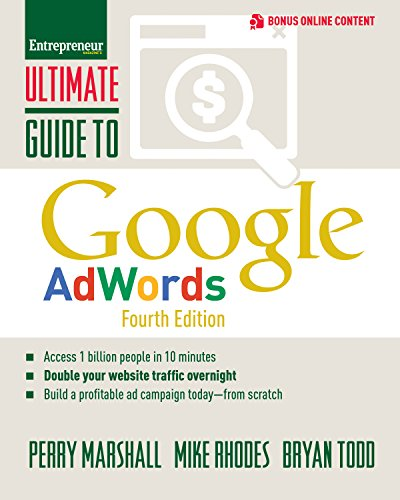 Ultimate Guide to Google AdWords: How to Access 100 Million People in 10 Minutes (Ultimate Series) (Best Pay Per Click Ads)