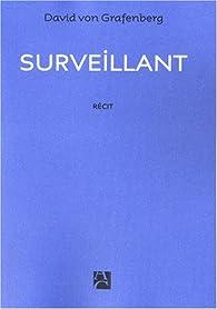 Le surveillant par David Von Grafenberg