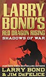 img - for Larry Bond's Red Dragon Rising: Shadows of War book / textbook / text book
