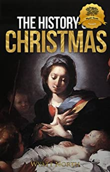 The History of Christmas by [North, Wyatt]