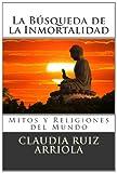 La Búsqueda de la Inmortalidad, Claudia Ruiz Arriola, 1469905116
