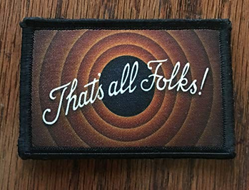 """That's All Folks! Funny Tactical Military Morale Patch 2x3"""" Hook and Loop Made in The USA"""