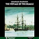 The Voyage of the Beagle (Unabridged) | Charles Darwin