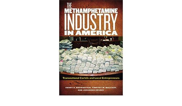 The Methamphetamine Industry in America: Transnational ...