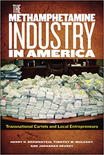 The Methamphetamine Industry in America: Transnational ...