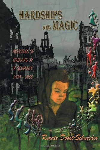 Download Hardships and Magic: Memories of Growing Up in Germany 1939-1955 ebook
