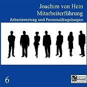 Arbeitsvertrag und Personalfragebogen (Mitarbeiterführung 6) | Joachim von Hein